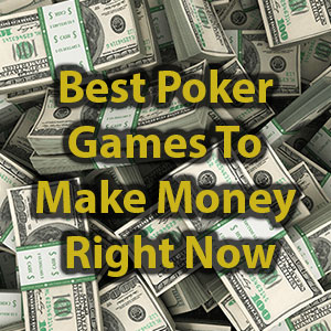 best poker games to make money in right now