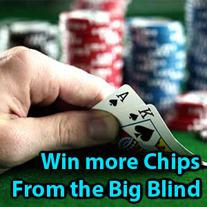 how to win more chips from the big blind