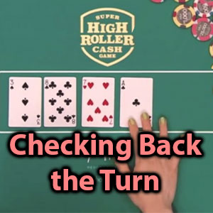 checking back the turn to win more money