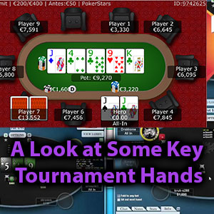 look at some key tournament hands