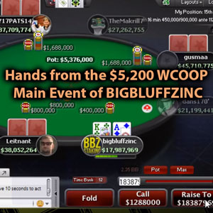 Exploring Some Hands from the $5,200 WCOOP Main Event of BIGBLUFFZINC