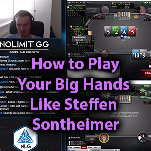 how to play your big hands like steffen sontheimer