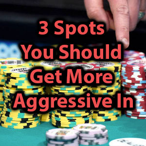 3 spots you should get more aggressive in
