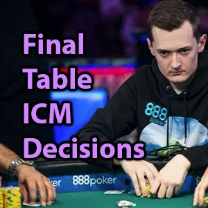final table icm decisions