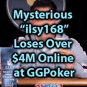 mysterious ilsy168 loses over $4m online at ggpoker