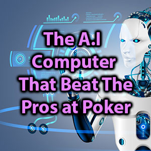 the ai computer that beat the pros at poker