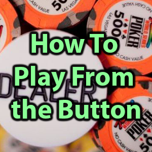 how to play from the button
