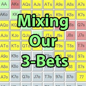mixing our 3-bets