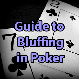 guide to bluffing in poker