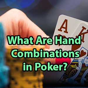 what are hand combinations in poker