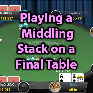 playing a middling stack on a final table