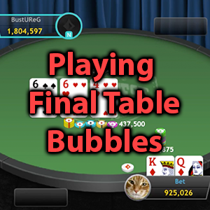 playing final table bubbles