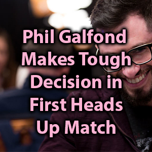 phil galfond makes tough decision