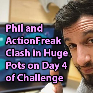 Phil and ActionFreak Clash in Huge Pots on Day 4 of Challenge
