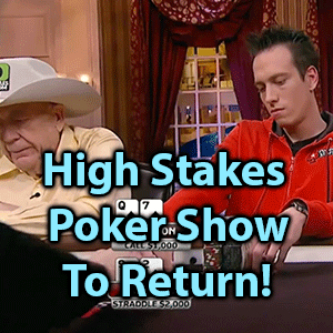 high stakes poker show to return