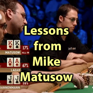 Lessons from Mike Matusow