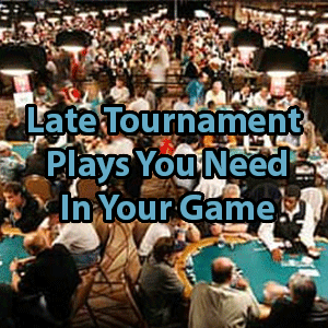 late tournament plays you need in your game