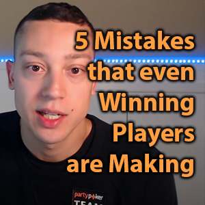 5 mistakes that even winning players are making