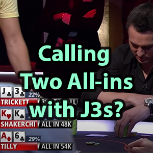 calling two all-ins with j3s?