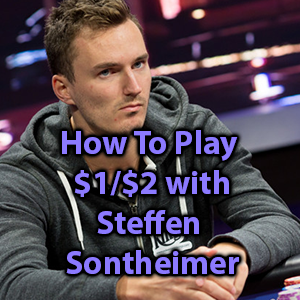 """How To Play $1/$2 with Steffen """"go0se.core!"""" Sontheimer"""