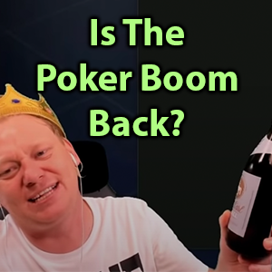 is the poker boom back?