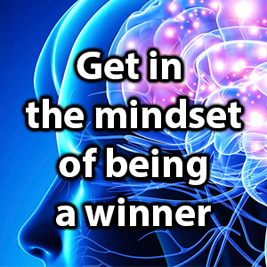 get in the mindset of being a winner